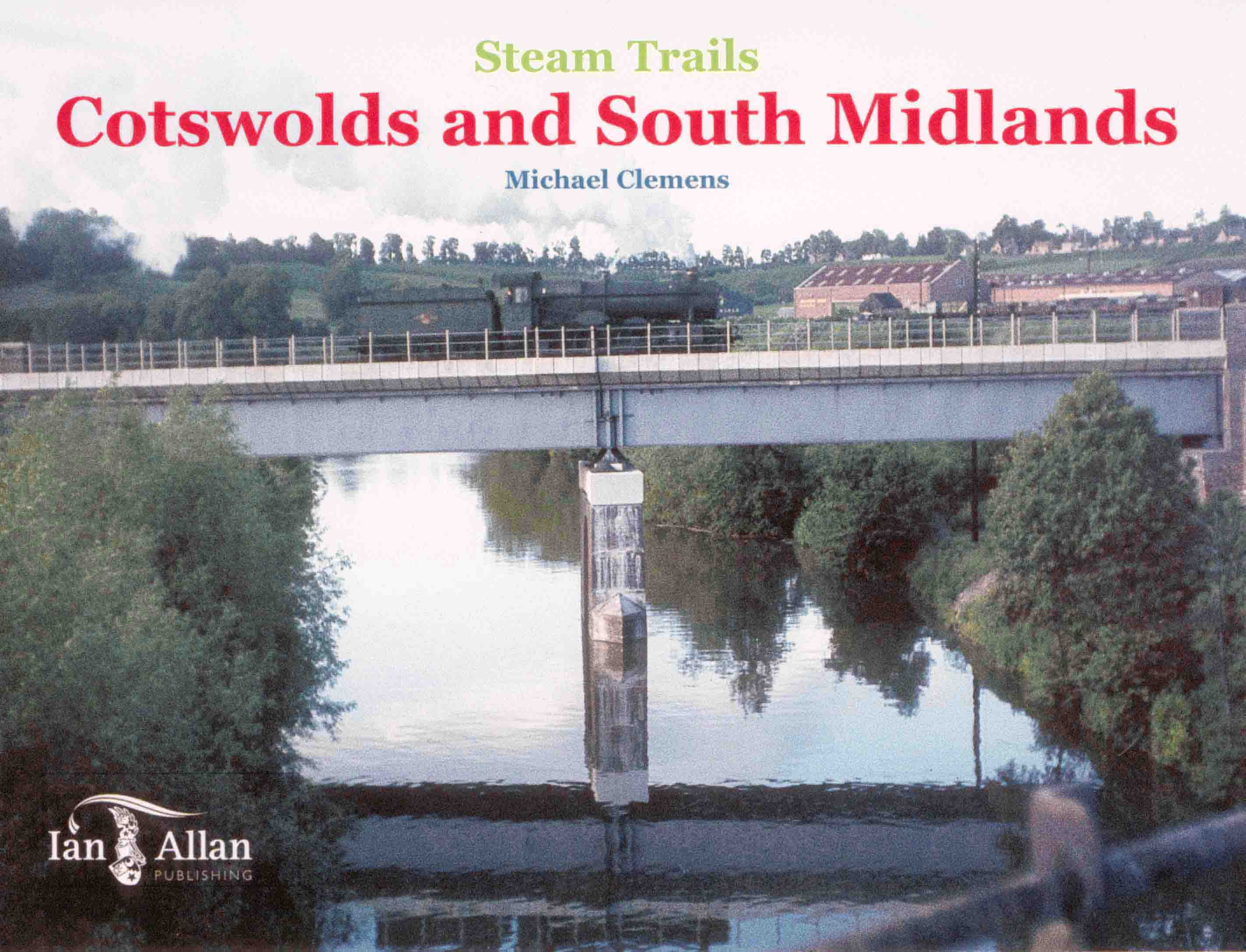 Steam Trails 'Cotswolds and South Midlands' - Published by Ian Allan.  A Hall crosses the River Avon Bridge at Evesham in the summer of 1964.